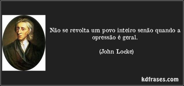 frase-nao-se-revolta-um-povo-inteiro-senao-quando-a-opressao-e-geral-john-locke-127852