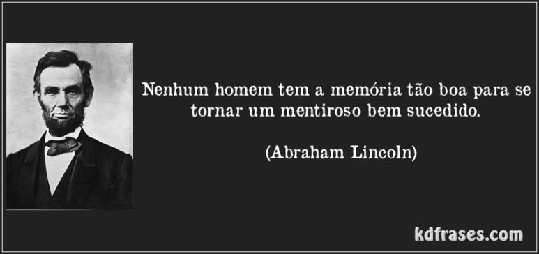 frase-nenhum-homem-tem-a-memoria-tao-boa-para-se-tornar-um-mentiroso-bem-sucedido-abraham-lincoln-90829