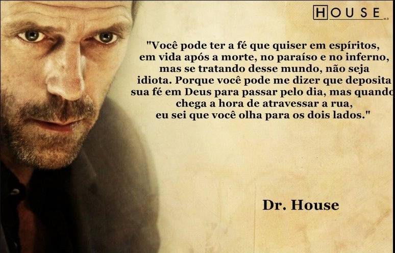 Dr.House_House_Fé_Frases