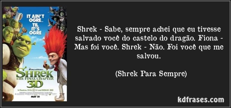 frase-shrek-sabe-sempre-achei-que-eu-tivesse-salvado-voce-do-castelo-do-dragao-fiona-mas-foi-shrek-para-sempre-4130